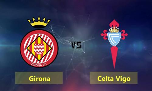 Link Sopcast, Acestream Celta Vigo vs Girona, 18h00 ngày 20/4/2019