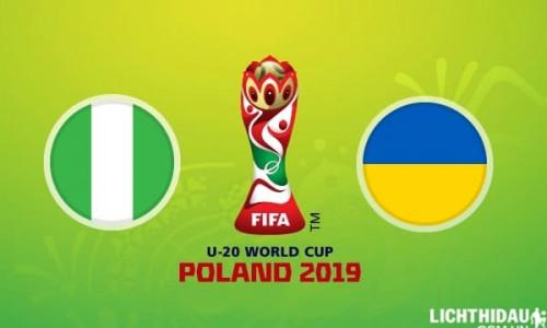 Link Sopcast, Acestream  U20 Nigeria vs U20 Ukraine, 01h30 ngày 31/5/2019
