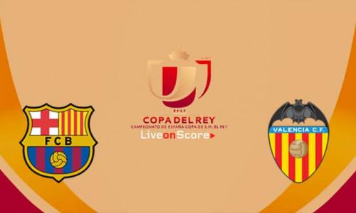 Link Sopcats, Acestream Barcelona vs Valencia, 02h00 ngày 26/05/2019