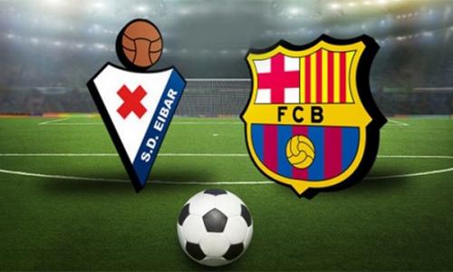 Link Sopcast, Acestream  Eibar vs Barcelona, 21h15 ngày 19/5/2019
