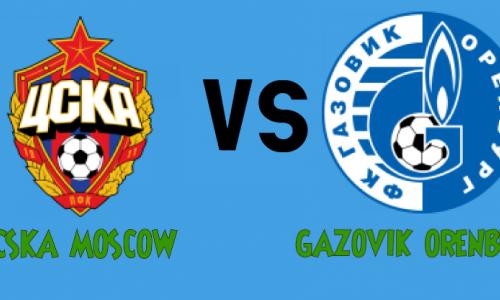 Tỷ lệ soi kèo nhà cái CSKA Moscow vs Orenburg 23h00 ngày 20/7