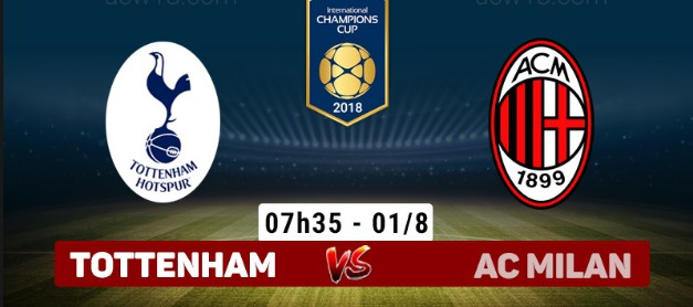 Soi kèo Tottenham vs Ac Milan, 7h35 ngày 1/8